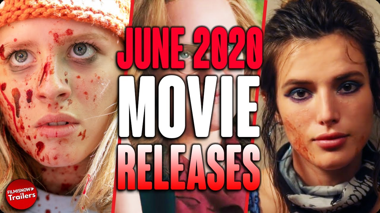 MOVIE RELEASES YOU CAN'T MISS JUNE 2020