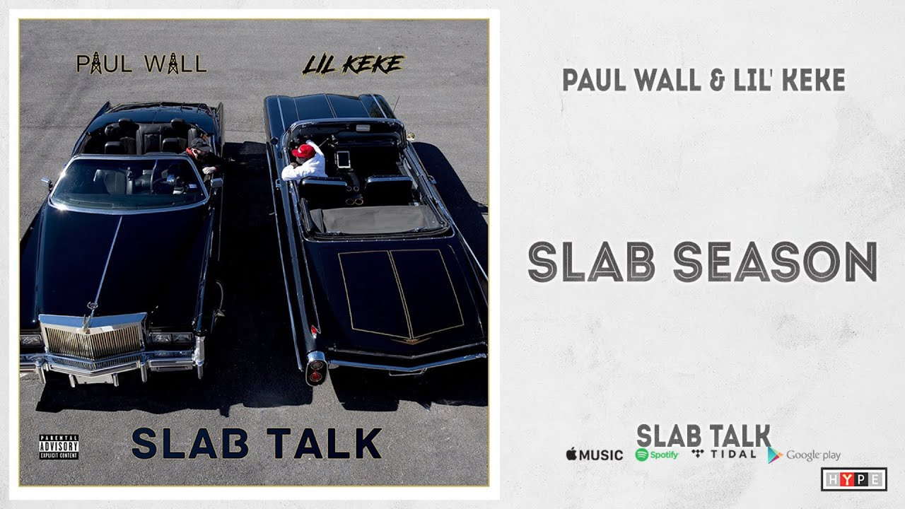 "Paul Wall & Lil' Keke – ""Slab Season"" (Slab Talk)"