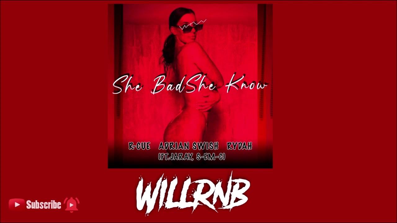 R-Cue Feat. Adrian Swish X Rydah X JaRay X S-Em-C – She Bad She Know
