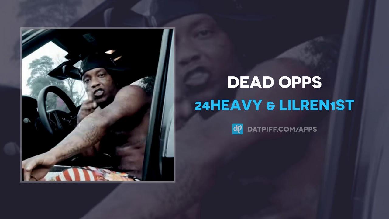 24Heavy & LilRen1st – Dead Opps (AUDIO)