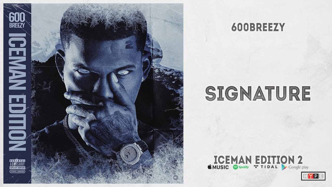 "600Breezy – ""Signature"" (Iceman Edition 2)"
