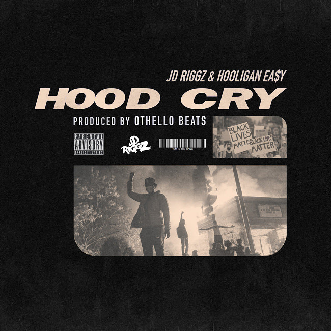 "JD Riggz, Hooligan Easy – ""Hood Cry"" #BLM"