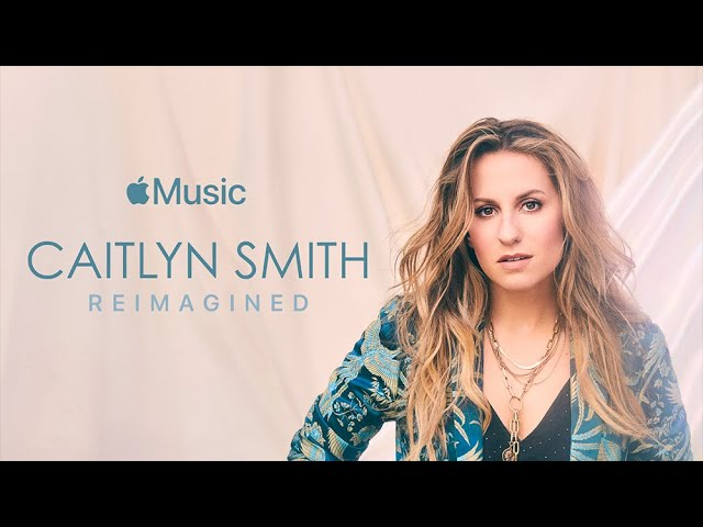 Caitlyn Smith: Reimagined – Film Preview | Apple Music