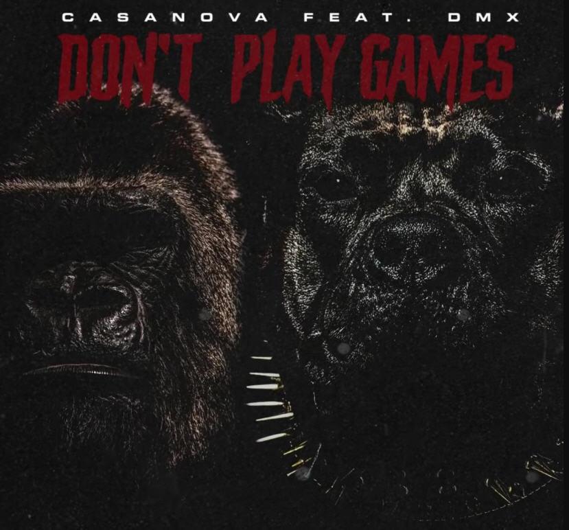 "Casanova Ft. DMX – ""Don't Play Games"""