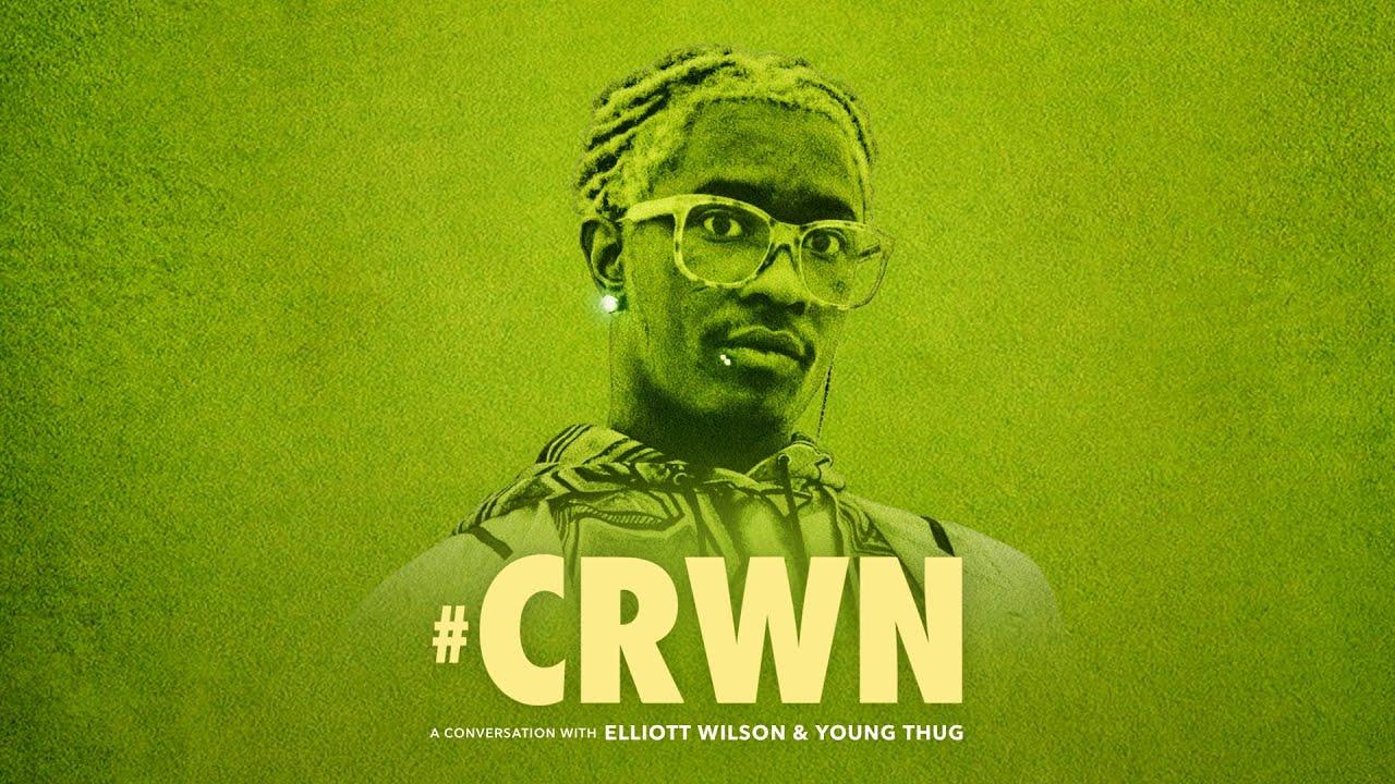 CRWN: Young Thug