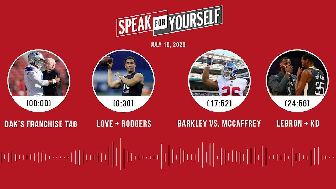 Dak Prescott, Love + Rodgers, Barkley vs. McCaffrey (7.10.20) | SPEAK FOR YOURSELF Audio Podcast
