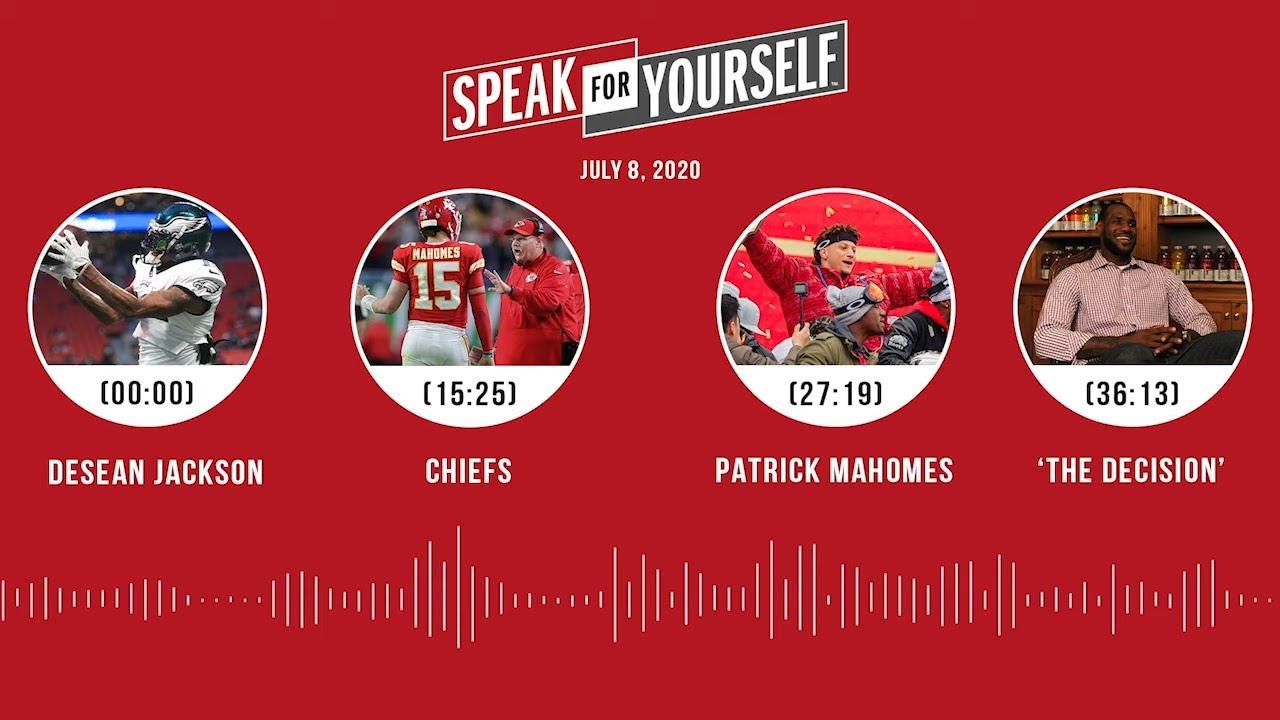 DeSean Jackson, Chiefs, Patrick Mahomes, 'The Decision' (7.8.20) | SPEAK FOR YOURSELF Audio Podcast