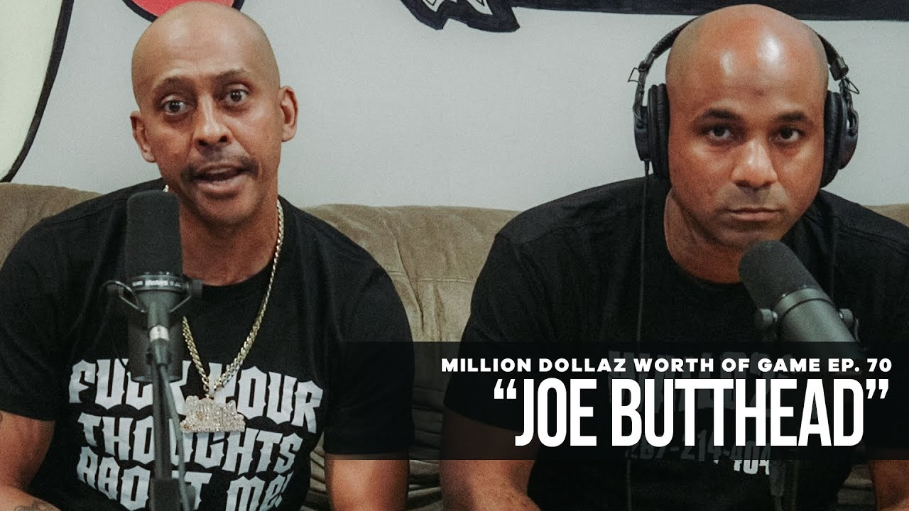 "Million Dollaz Worth of Game Episode 70: ""Joe Butthead"""