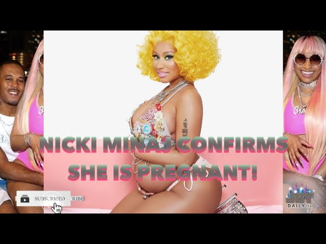 Nicki Minaj Confirms She is Pregnant!