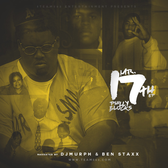 Philly Blocks – Mr. 17th EP (Narrated by Dj Murph & Ben Staxx)