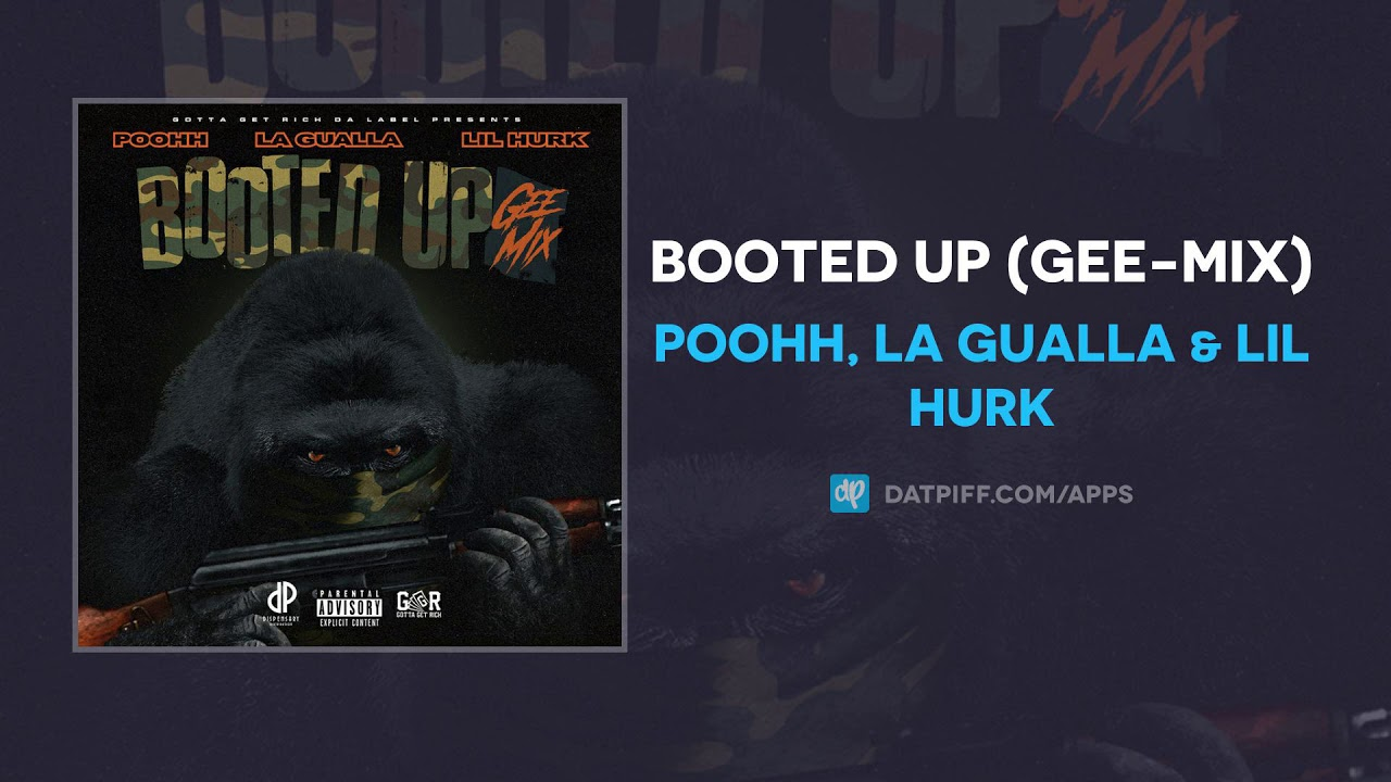 Poohh, La Gualla & Lil Hurk – Booted Up (Gee-Mix) (AUDIO)