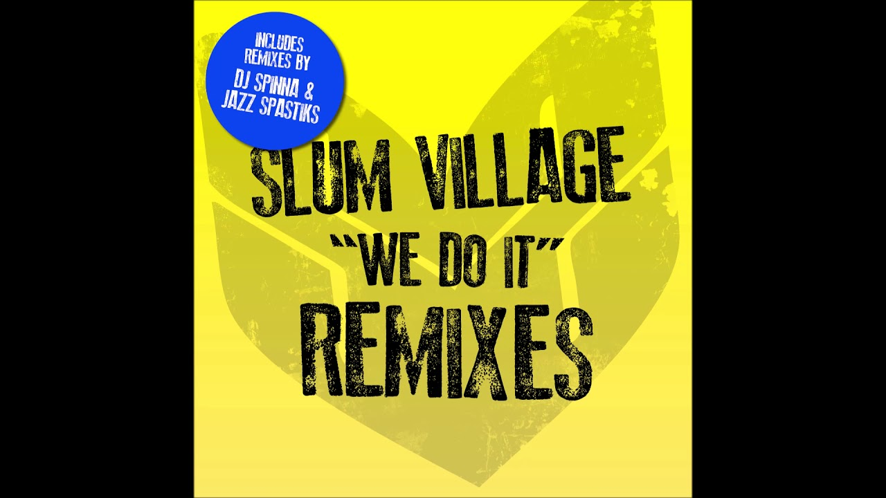 """Slum Village – """"We Do It (Jazz Spastiks Remix Instrumental)"""" OFFICIAL VERSION"""