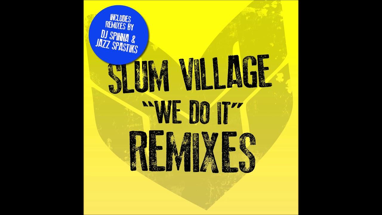 "Slum Village – ""We Do It (Jazz Spastiks Remix)"" OFFICIAL VERSION"