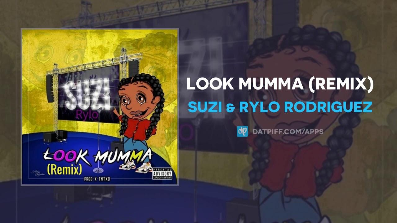 Suzi & Rylo Rodriguez – Look Mumma (Remix) (AUDIO)