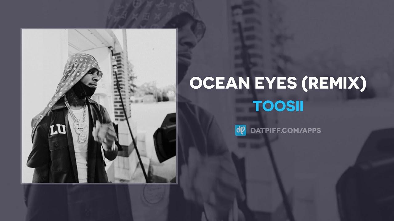 Toosii – Ocean Eyes (Remix) (AUDIO)
