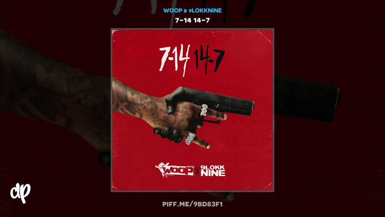 Woop & 9lokknine – Real Lyfer No Flexer [7-14 14-7]
