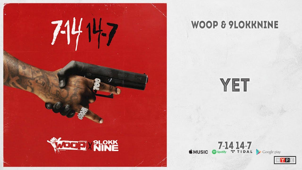 """Woop & 9lokknine – """"Yet"""" (7-14, 14-7)"""