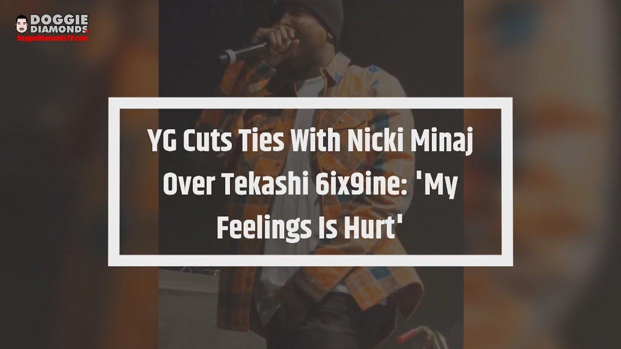 YG Cuts Ties With Nicki Minaj Over Tekashi 6ix9ine: 'My Feelings Is Hurt'