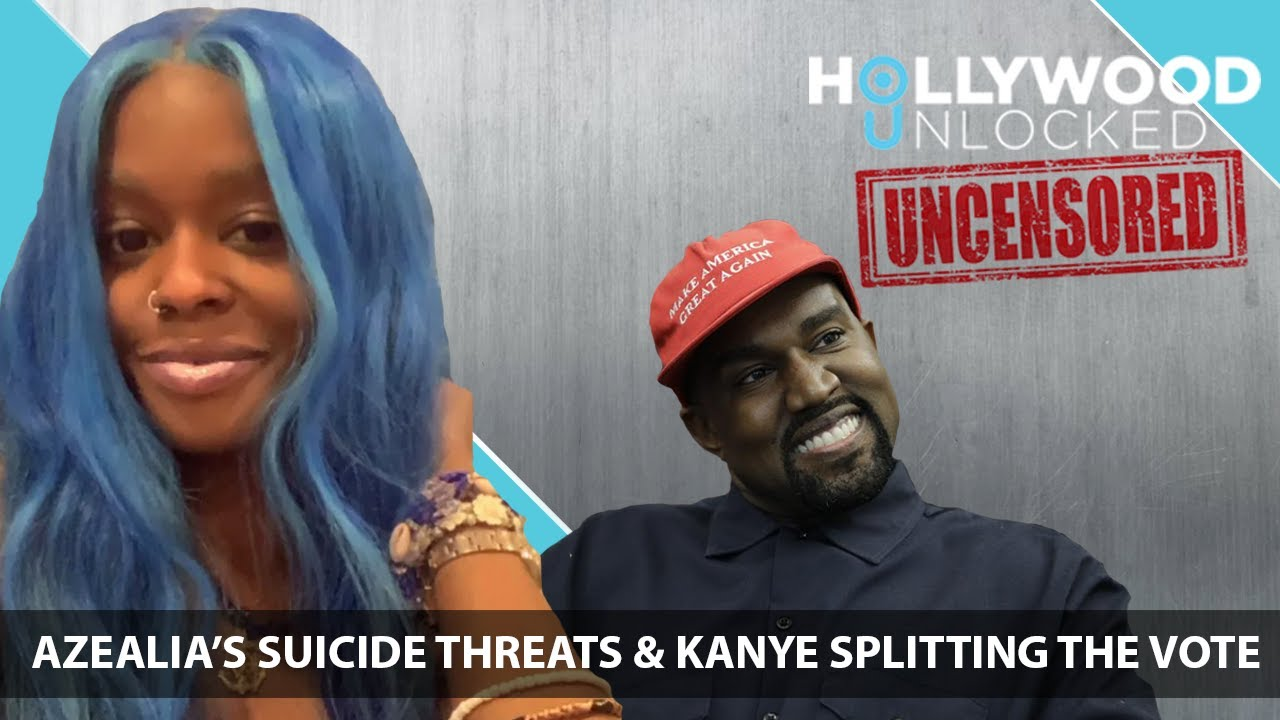 Azealia Banks Threatens Suicide & Kanye Splitting the 2020 Vote on Hollywood Unlocked [UNCENSORED]