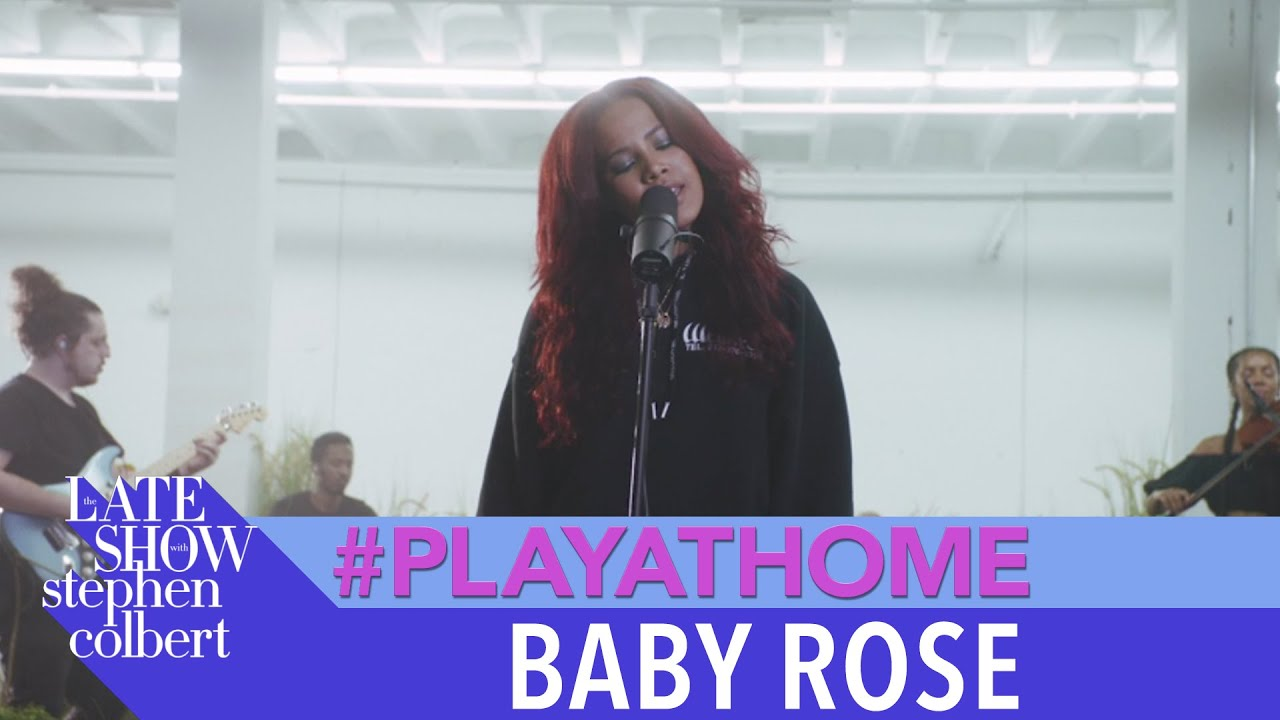 "Baby Rose ""Show You"" – Late Show #PlayAtHome"