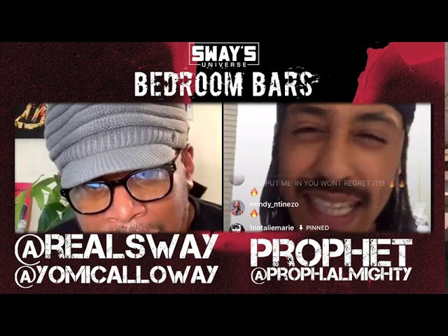 Bedroom Bars: Prophet | SWAY'S UNIVERSE
