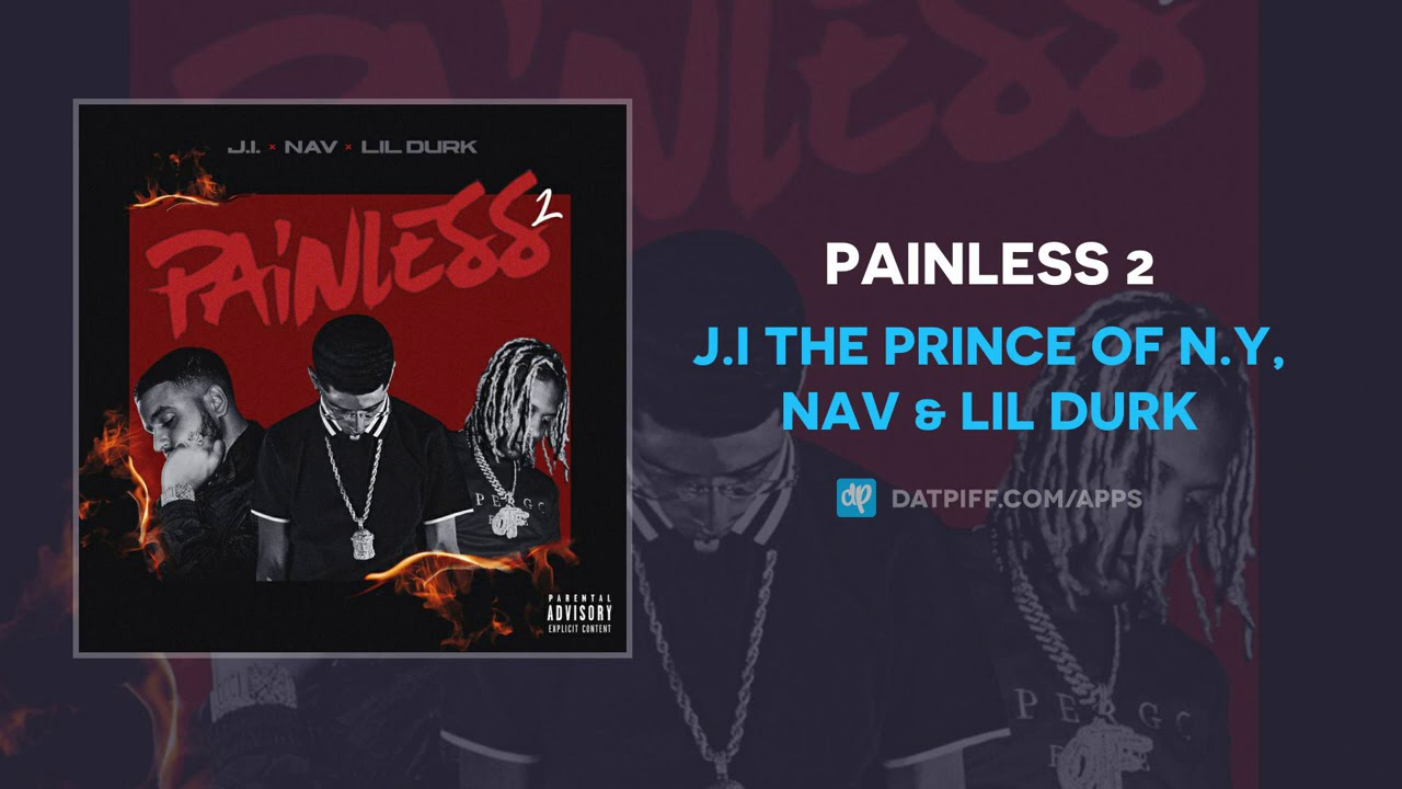 J.I the Prince of N.Y, NAV & Lil Durk - Painless 2 (AUDIO)