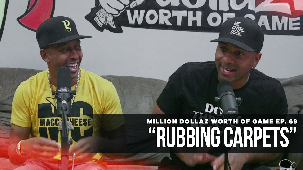 "Million Dollaz Worth of Game Episode 69: ""Rubbing Carpets"""