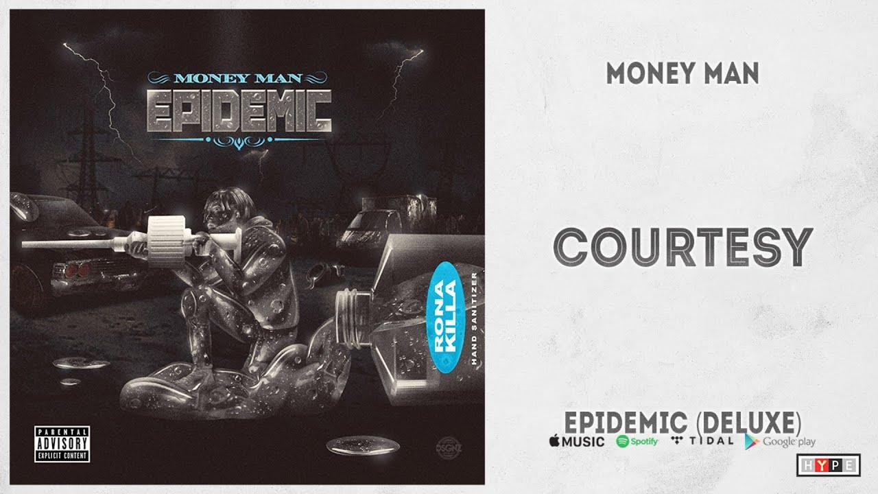 "Money Man – ""Courtesy"" (Epidemic Deluxe)"