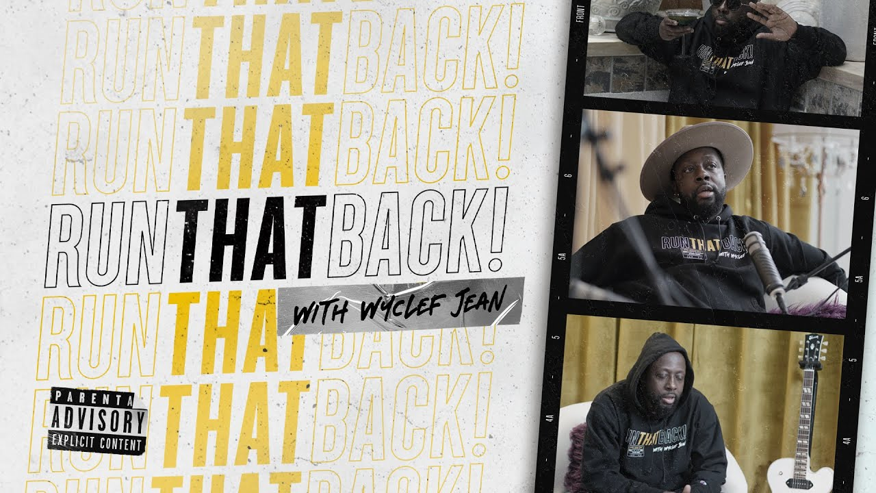 NEW SHOW | Run That Back w/ Wyclef Jean – Episode 0