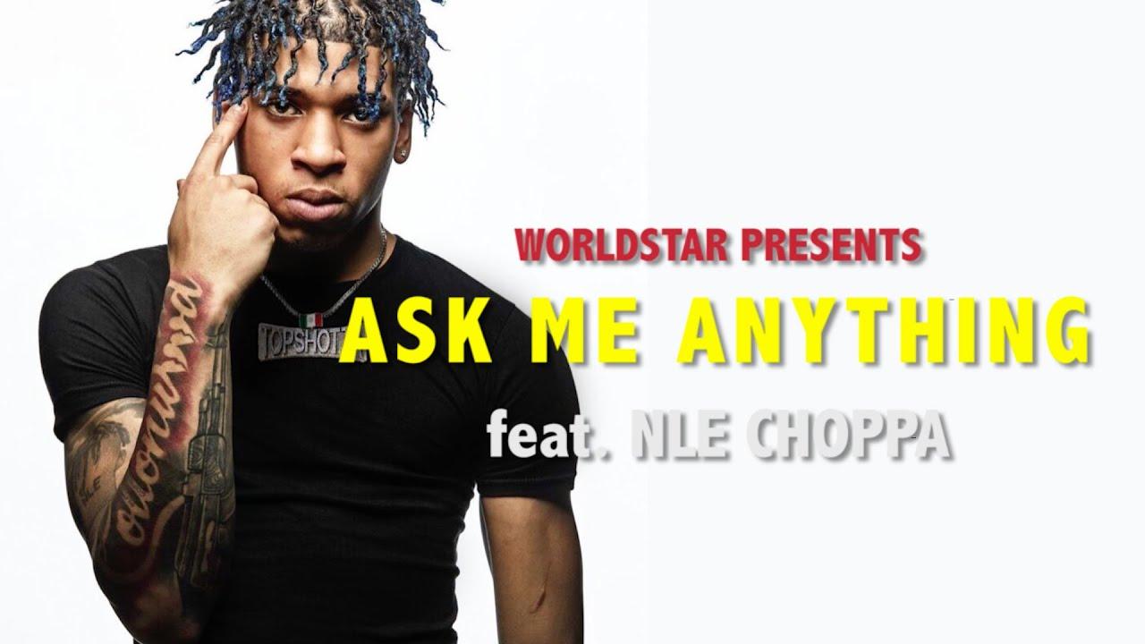 NLE Choppa: Ask Me Anything (Q&A)