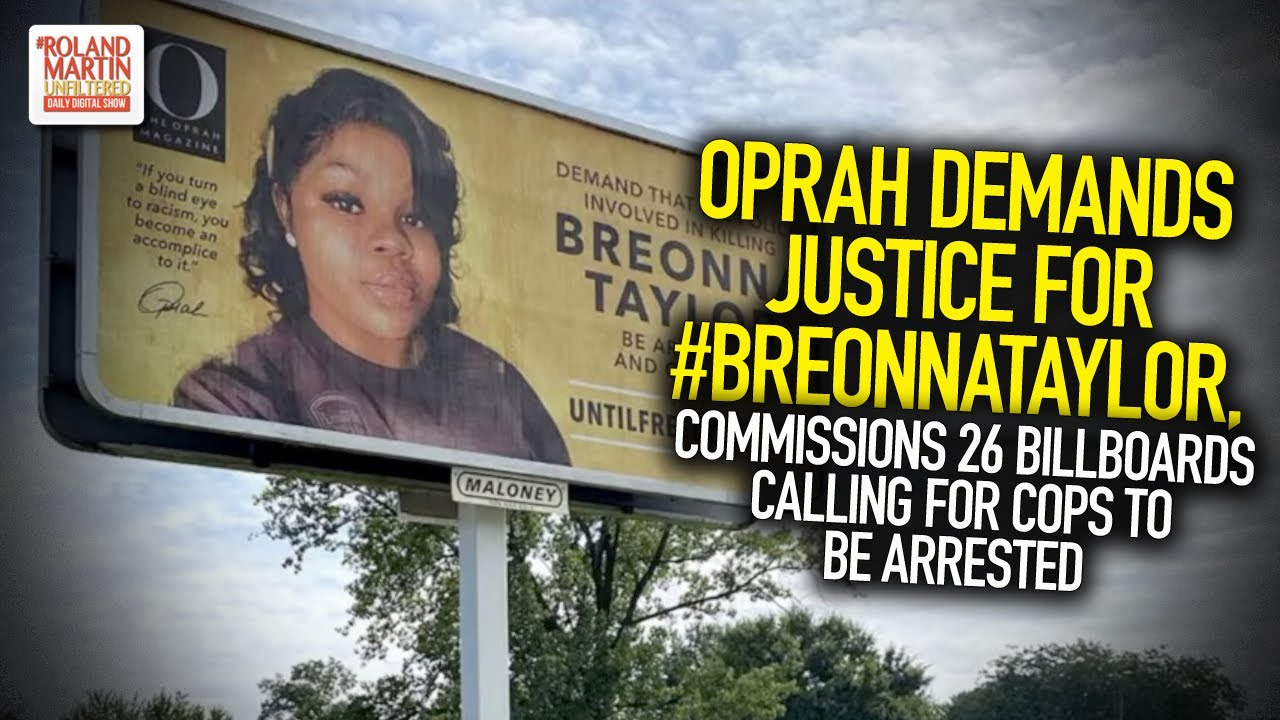 Oprah Demands Justice For #BreonnaTaylor, Commissions 26 Billboards Calling For Cops To Be Arrested