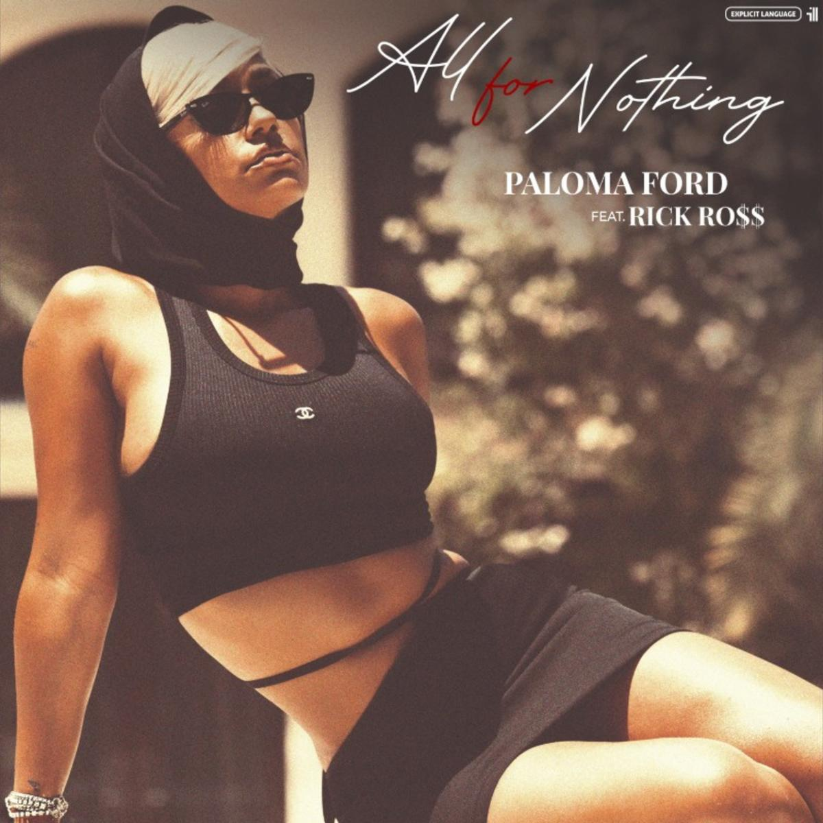 Paloma Ford Ft. Rick Ross - ALL FOR NOTHING