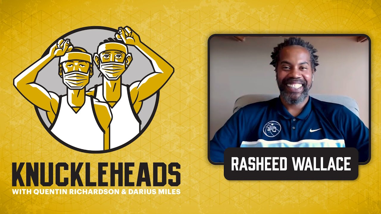 Rasheed Wallace Joins Q and D | Knuckleheads Quarantine: E18 | The Players' Tribune