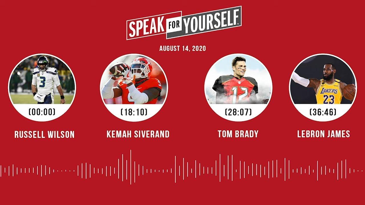 Russell Wilson, Kemah Siverand, Tom Brady, LeBron James (8.14.20) | SPEAK FOR YOURSELF Audio Podcast