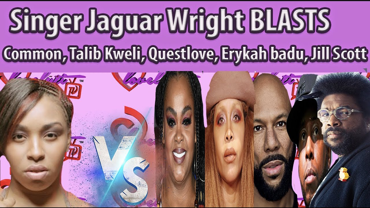 Singer Jaguar Wright BLASTS Common,Talib Kweli, Questlove,Erykah badu Jill Scott & WuTang #breakdown