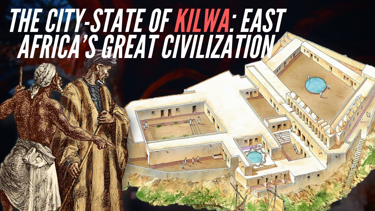 The City-State Of Kilwa: East Africa's Great Civilization