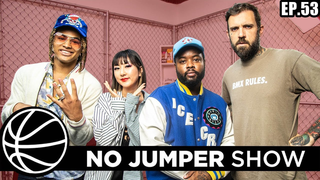 The No Jumper Show Ep. 53