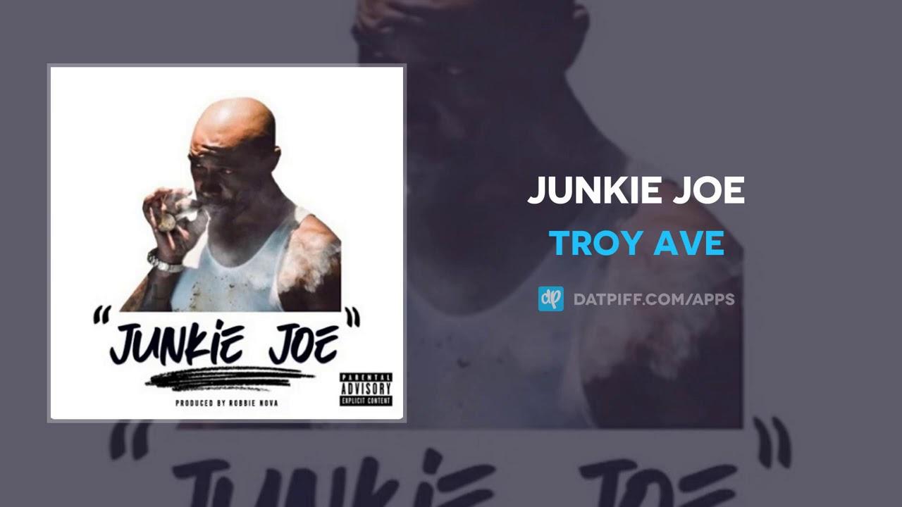Troy Ave – Junkie Joe (AUDIO)