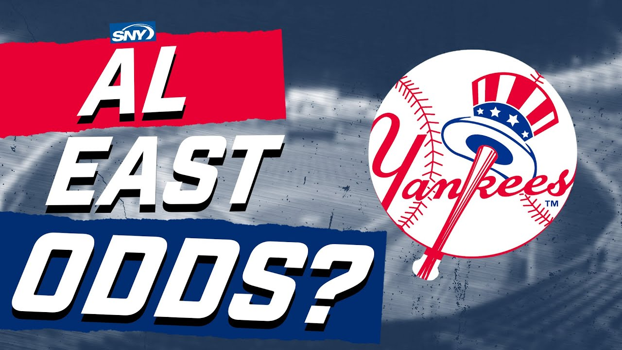 What are the odds for the Yankees to win the AL East?   What Are The Odds?   SNY