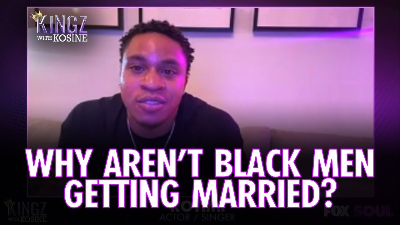 Why Don't Black Men Want to Get Married? | KIngz with Kosine