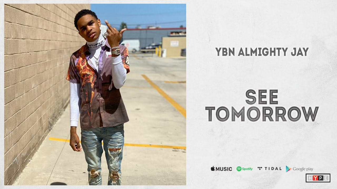 "YBN Almighty Jay - ""See Tomorrow"""