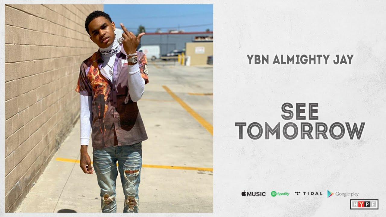 """YBN Almighty Jay – """"See Tomorrow"""""""