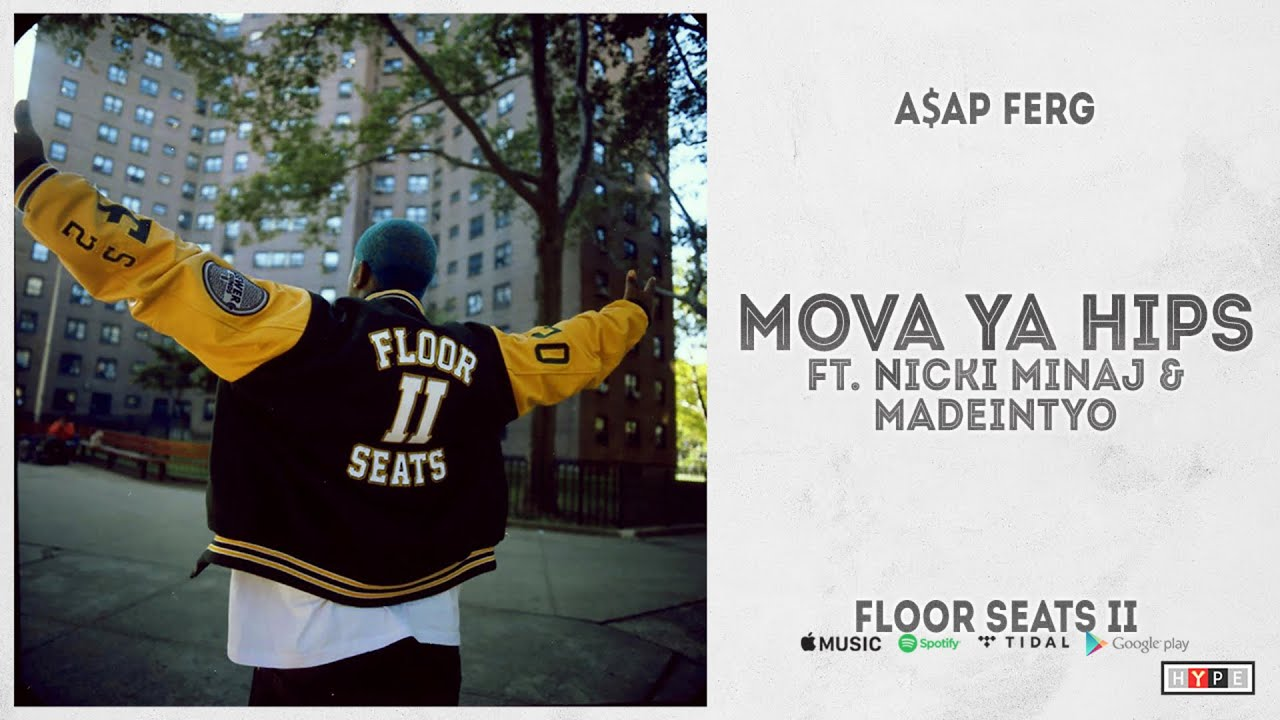 "A$AP Ferg - ""Move Ya Hips"" Ft. Nicki Minaj & MadeinTYO (Floor Seats 2)"