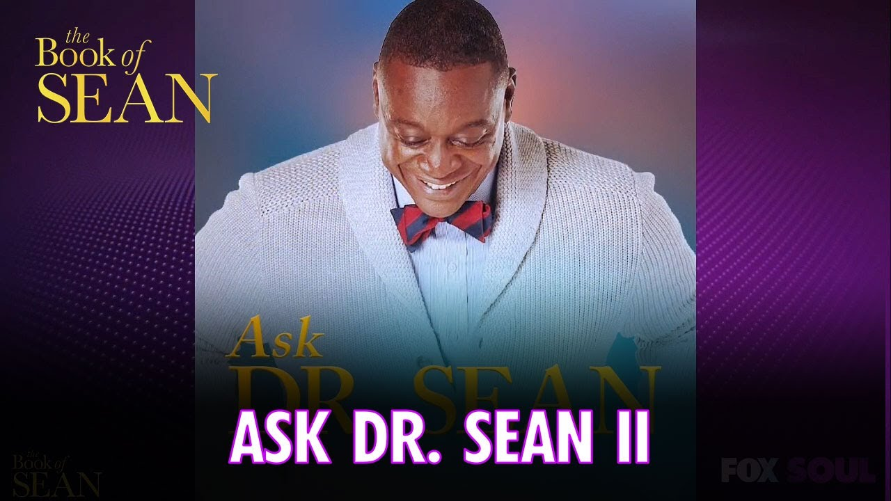 Ask Dr. Sean II | The Book of Sean