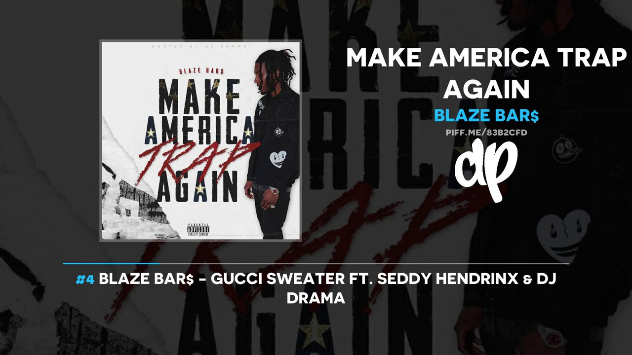 Blaze Bar$ – Make America Trap Again (FULL MIXTAPE)