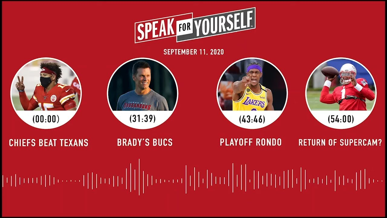 Chiefs defeat Texans, Lakers Big 3, Return of SuperCam? (9.11.20) | SPEAK FOR YOURSELF Audio Podcast