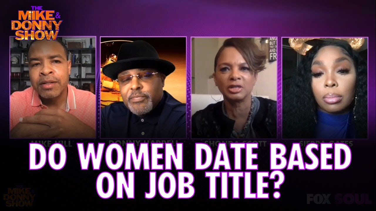 Does a Man's Job Title Determine His Relationship Potential?   The Mike & Donny Show