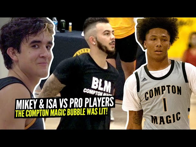 Mikey Williams & Isa Silva Face Off vs PRO PLAYERS at The Compton Magic BUBBLE!!