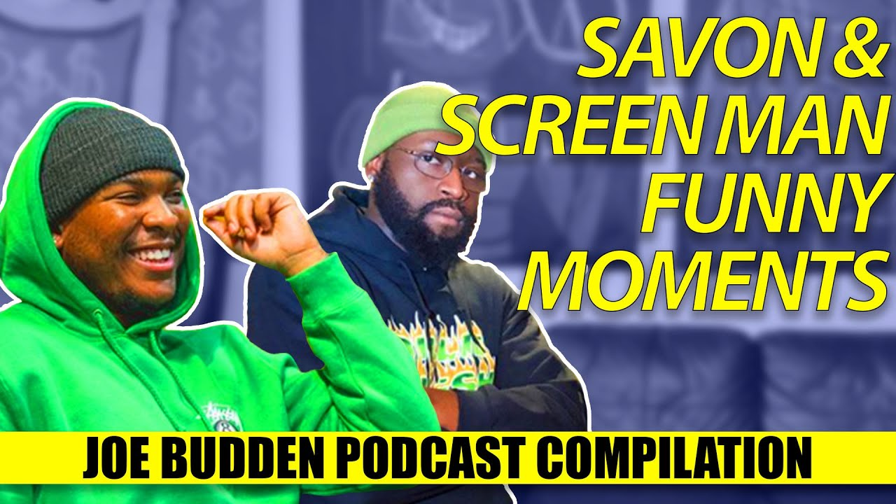 Savon & Screen Man Funny Moments (Compilation) | The Joe Budden Podcast