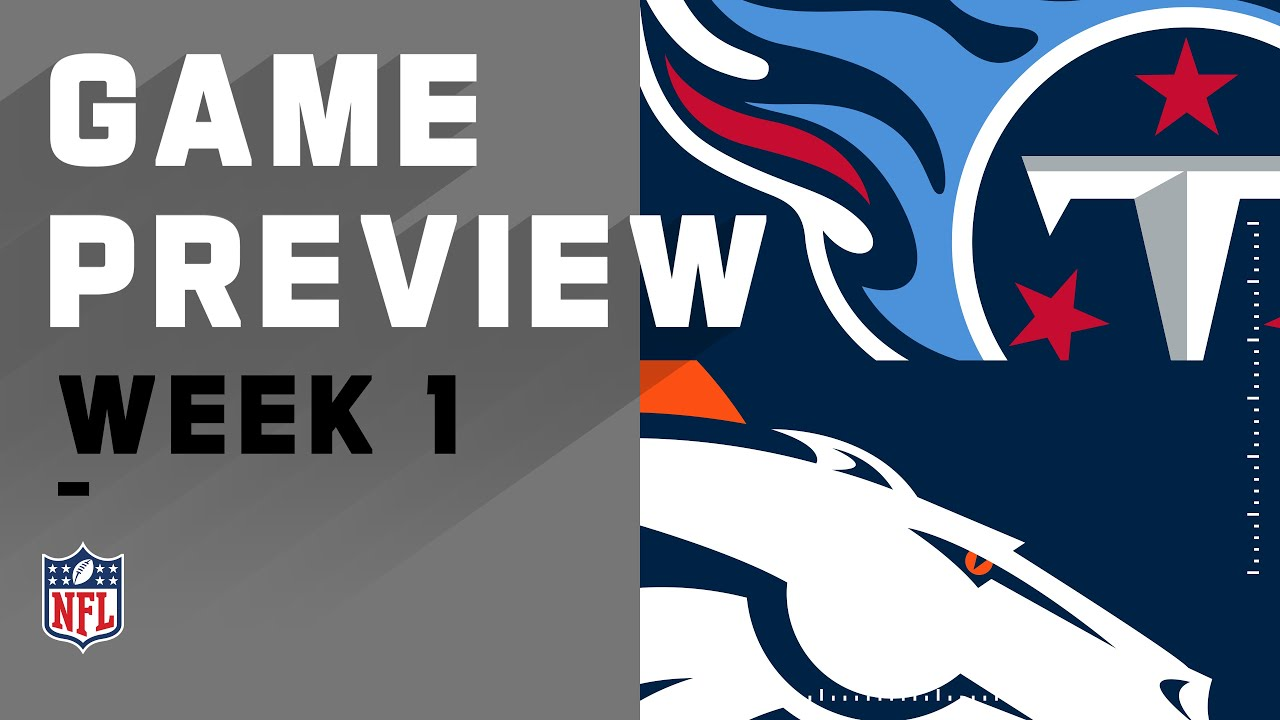 Tennessee Titans vs. Denver Broncos Week 1 NFL Game Preview